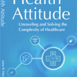 Health Attitude: How the Internet, Mobile, and the Cloud will Change the Future of Healthcare